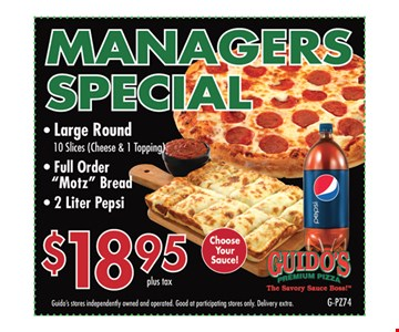 Managers Special. $18.95 plus tax. Large round 10 slices (cheese & 1 topping). Full Order