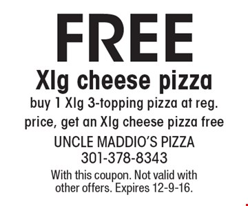 Free Xlg cheese pizza. Buy 1 Xlg 3-topping pizza at reg. price, get an Xlg cheese pizza free. With this coupon. Not valid with other offers. Expires 12-9-16.