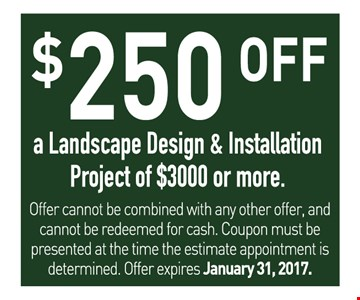 $250 off a landscape design & installation project of $3000 or more