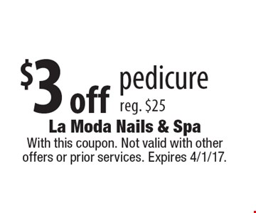 $3 off pedicure. reg. $25. With this coupon. Not valid with other offers or prior services. Expires 4/1/17.