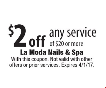 $2 off any service of $20 or more. With this coupon. Not valid with other offers or prior services. Expires 4/1/17.