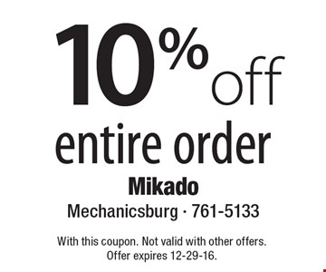 10% Off Entire Order. With this coupon. Not valid with other offers. Offer expires 12-29-16.