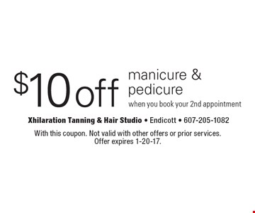 $10 off manicure & pedicure. When you book your 2nd appointment. With this coupon. Not valid with other offers or prior services. Offer expires 1-20-17.