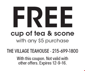 Free cup of tea & scone with any $5 purchase. With this coupon. Not valid with other offers. Expires 12-9-16.