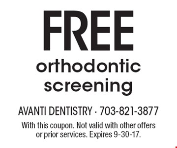 Free orthodontic screening. With this coupon. Not valid with other offers or prior services. Expires 9-30-17.