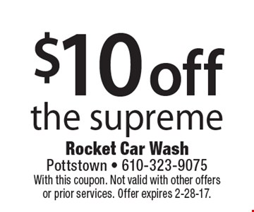 $10 off the supreme. With this coupon. Not valid with other offers or prior services. Offer expires 2-28-17.