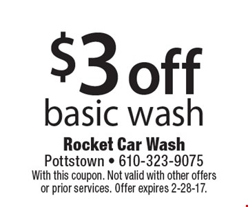 $3 off basic wash. With this coupon. Not valid with other offers or prior services. Offer expires 2-28-17.
