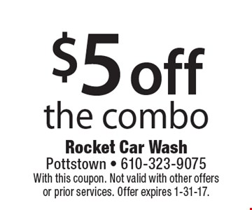 $5 off the combo. With this coupon. Not valid with other offers or prior services. Offer expires 1-31-17.