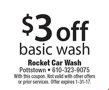 $3 off basic wash. With this coupon. Not valid with other offers or prior services. Offer expires 1-31-17.