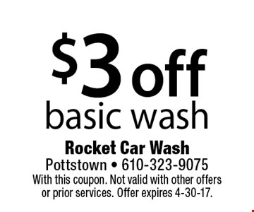 $3 off basic wash. With this coupon. Not valid with other offers or prior services. Offer expires 4-30-17.