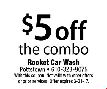 $5 off the combo. With this coupon. Not valid with other offers or prior services. Offer expires 3-31-17.