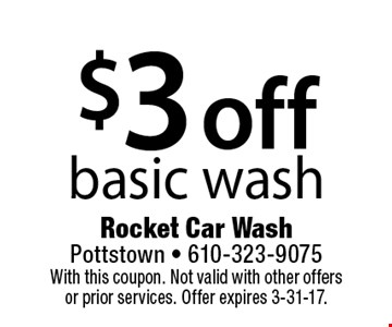 $3 off basic wash. With this coupon. Not valid with other offers or prior services. Offer expires 3-31-17.
