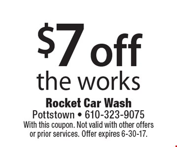 $7 off the works. With this coupon. Not valid with other offers or prior services. Offer expires 6-30-17.