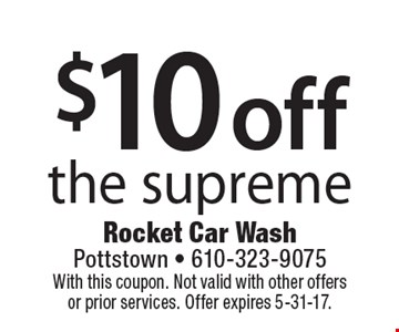 $10 off the supreme. With this coupon. Not valid with other offers or prior services. Offer expires 5-31-17.