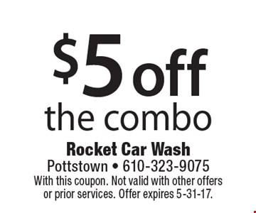 $5 off the combo. With this coupon. Not valid with other offers or prior services. Offer expires 5-31-17.