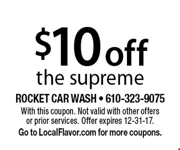 $10 off the supreme. With this coupon. Not valid with other offers or prior services. Offer expires 12-31-17. Go to LocalFlavor.com for more coupons.