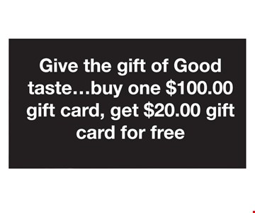 Buy one $100 gift card, get $20 gift card free