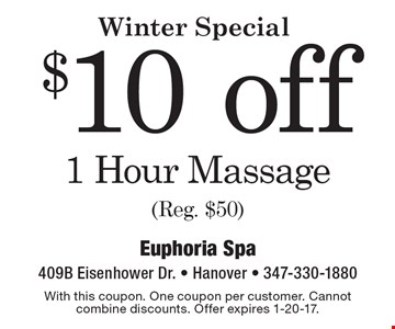Winter Special. $10 off 1 Hour Massage (Reg. $50). With this coupon. One coupon per customer. Cannot combine discounts. Offer expires 1-20-17.