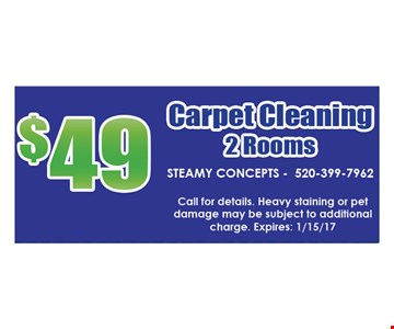 $49 carpet cleaning 2 rooms call for details. Heavy staining or pet damage may be subject to additional charge