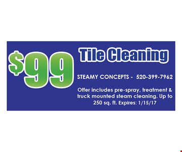 $99 tile cleaning Offer includes pre-spray, treatment $ truck mounted steam cleaning up to 250 Sq ft