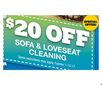 $20 OFF  Sofa & Loveseat cleaningSome restrictions may apply
