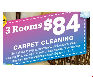 3 rooms $84 carpet cleaning Offer includes Pre- Spray, treatments & truck mounted steam cleaning . Up to 250 Sq ft per room. Heavy staining or pet damage may be subject to additional charge