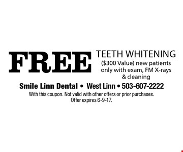 Free teeth whitening ($300 Value). New patients only with exam, FM X-rays & cleaning. With this coupon. Not valid with other offers or prior purchases. Offer expires 6-9-17.