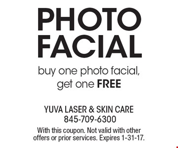 Free Photo facial. Buy one photo facial, get one free. With this coupon. Not valid with other offers or prior services. Expires 1-31-17.