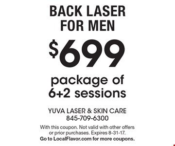 Back laser for men $699 6 + 2 sessions. With this coupon. Not valid with other offers or prior purchases. Expires 8-31-17.