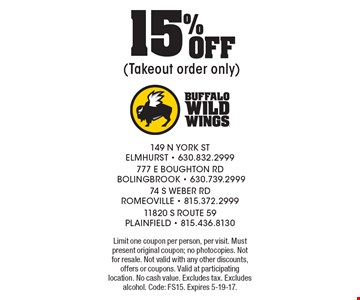 15% Off (Takeout order only). Limit one coupon per person, per visit. Must present original coupon; no photocopies. Not for resale. Not valid with any other discounts, offers or coupons. Valid at participating location. No cash value. Excludes tax. Excludes alcohol. Code: FS15. Expires 5-19-17.