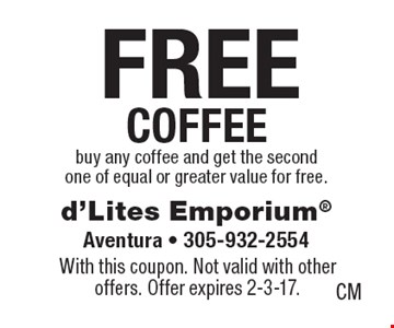 Free coffee – buy any coffee and get the second one of equal or greater value for free. With this coupon. Not valid with other offers. Offer expires 2-3-17.