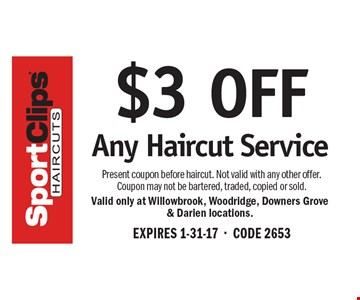 $3 Off Any Haircut Service. Present coupon before haircut. Not valid with any other offer. Coupon may not be bartered, traded, copied or sold.. EXPIRES 1-31-17. CODE 2653