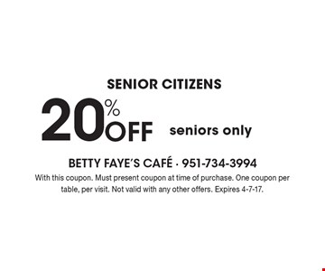 SENIOR CITIZENS - 20% Off bill, seniors only. With this coupon. Must present coupon at time of purchase. One coupon per table, per visit. Not valid with any other offers. Expires 4-7-17.