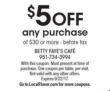 $5 OFF any purchase of $30 or more - before tax. With this coupon. Must present at time of purchase. One coupon per table, per visit. Not valid with any other offers.Expires 9/22/17.Go to LocalFlavor.com for more coupons.