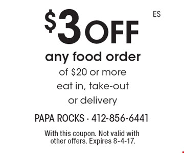 $3 off any food order of $20 or more eat in. Take-out or delivery. With this coupon. Not valid with other offers. Expires 8-4-17.