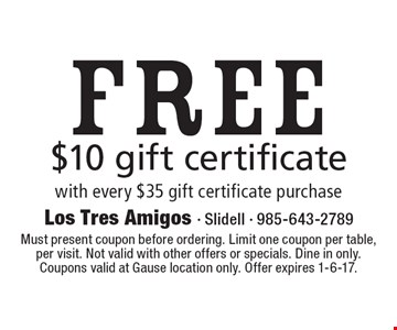 Free $10 gift certificate with every $35 gift certificate purchase. Must present coupon before ordering. Limit one coupon per table,per visit. Not valid with other offers or specials. Dine in only. Coupons valid at Gause location only. Offer expires 1-6-17.