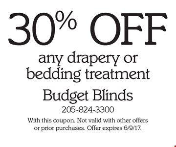 30% off any drapery or bedding treatment. With this coupon. Not valid with other offers or prior purchases. Offer expires 6/9/17.