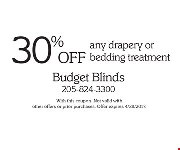 30% off any drapery or bedding treatment. With this coupon. Not valid with other offers or prior purchases. Offer expires 4/28/2017.