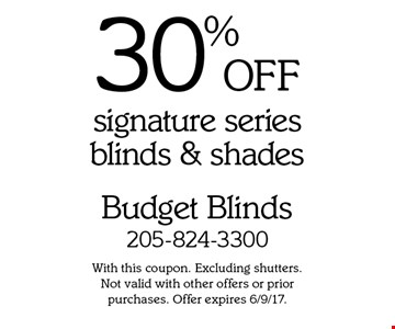 30% OFF signature series blinds & shades. With this coupon. Excluding shutters. Not valid with other offers or prior purchases. Offer expires 6/9/17.