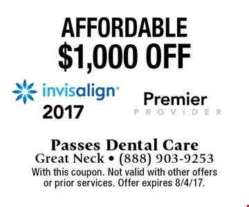 Affordable. $1,000 OFF invisalign. With this coupon. Not valid with other offers or prior services. Offer expires 8/4/17.