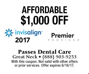 Affordable $1,000 off invisalign. With this coupon. Not valid with other offers or prior services. Offer expires 6/16/17.