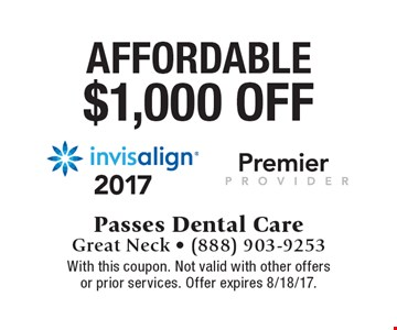 Affordable! $1,000 OFF Invisalign. With this coupon. Not valid with other offers or prior services. Offer expires 8/18/17.