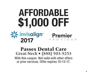 $1,000 OFF AffordableAffordable $1,000 off invisalign . With this coupon. Not valid with other offers or prior services. Offer expires 10-13-17.