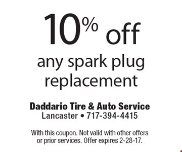 10% off any spark plug replacement. With this coupon. Not valid with other offers or prior services. Offer expires 2-28-17.