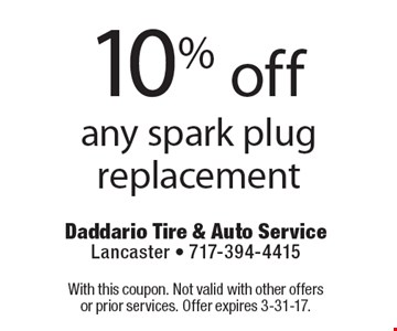 10% off any spark plug replacement. With this coupon. Not valid with other offers or prior services. Offer expires 3-31-17.
