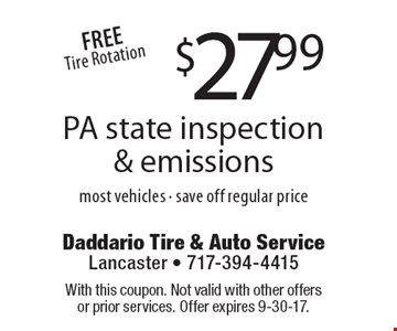 $27.99 PA state inspection & emissions most vehicles - save off regular price. FREE Tire Rotation. With this coupon. Not valid with other offers or prior services. Offer expires 9-30-17.
