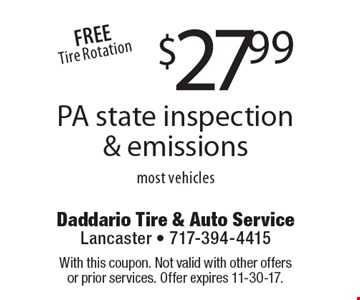 $27.99 PA state inspection & emissions most vehicles. Free tire rotation. With this coupon. Not valid with other offers or prior services. Offer expires 11-30-17.
