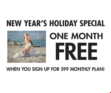 New Year's Holiday Special! One Month Free WHEN YOU SIGN UP FOR $99 MONTHLY PLAN!