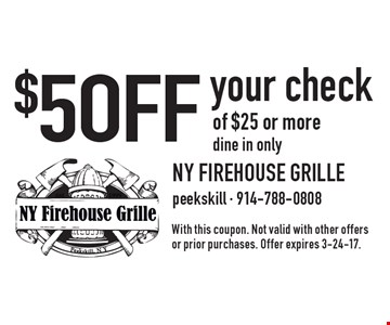 $5 OFF your check of $25 or more. dine in only. With this coupon. Not valid with other offers or prior purchases. Offer expires 3-24-17.