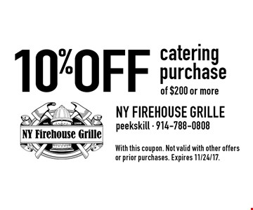 10% OFF catering purchase of $200 or more. With this coupon. Not valid with other offers or prior purchases. Expires 11/24/17.